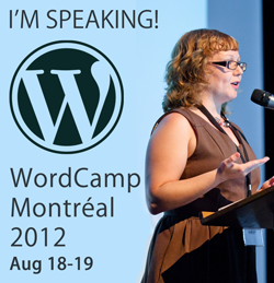 I'm speaking at WordCamp Montreal 2012